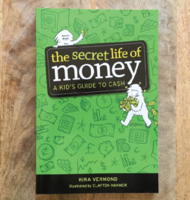 The Secret Life of Money – A Kid's Guide to Cash