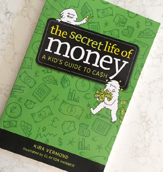 The Secret Life of Money : A Kid's Guide to Cash